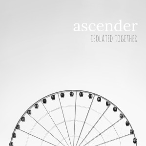 Ascender - Isolated Together
